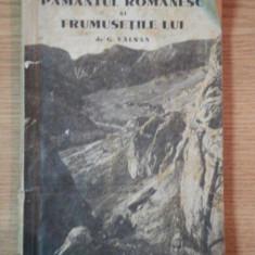 PAMANTUL ROMANESC SI FRUMUSETILE LUI de G. VALSAN - Carte Geografie
