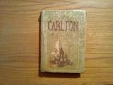 CEZAR PETRESCU - Carlton - Editura SOCEC & Co, 508 p.