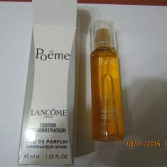 NOU!TESTER 45 ML- LANCOME POEME -SUPER PRET, SUPER CALITATE! - Parfum femeie Lancome, Apa de parfum
