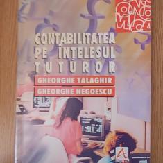 CONTABILITATEA PE INTELESUL TUTUROR- GHEORGHE TALAGHIAR, GH. NEGOESCU - Carte Contabilitate