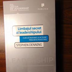 Limbajul secret al leadershipului - Stephen Denning (Publica, 2010)