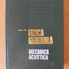 FIZICA GENERALA- MECANICA ACUSTICA- POP, cartonata - Carte Fizica