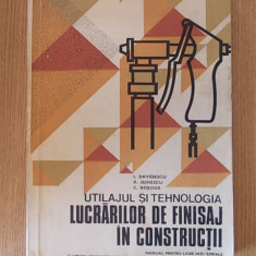 UTILAJUL SI TEHNOLOGIA LUCRARILOR DE FINISAJ IN CONSTRUCTII- DAVIDESCU - Carti Constructii