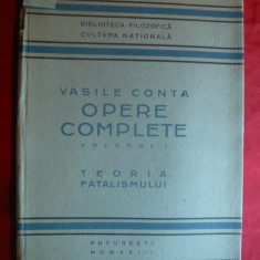 Vasile Conta - Opere Complete -vol.1 - Teoria Fatalismului - Ed. 1923 Cultura - Carte Filosofie