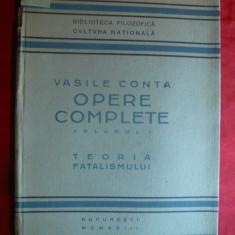 Vasile Conta - Opere Complete -vol.1 - Teoria Fatalismului - Ed. 1923 Cultura - Filosofie