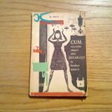 CUM EXECUTAM SINGURI MICI REPARATII IN LOCUINTA NOASTRA - M. Millo - 1965, 109p