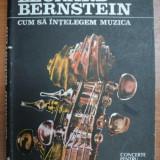 LEONARD BERNSTEIN- CUM SA INTELEGEM MUZICA, 1991