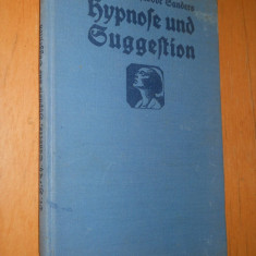 HYPNOSE UND SUGGESTION - HANS THEODOR SANDERS - 1926 - CARTE IN LIMBA GERMANA - Carte in germana