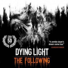 Joc software Dying Light: The Following - Enhanced Edition PC