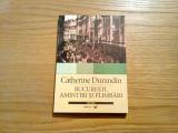 BUCURESTI * AMINTIRI SI PLIMBARI - Catherine Durandin - Paralela 45, 2006, 165p.