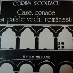 CASE, CONACE SI PALATE VECHI ROMANESTI- CORINA NICOLESCU, BUC.1979 - Carte Arhitectura