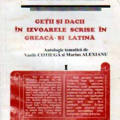 Getii si dacii in izvoarele scrise in greaca si latina - Autor(i): - Carte Istorie