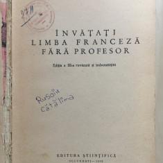 INVATATI LIMBA FRANCEZA FARA PROFESOR - Ion Braescu, Sorina Bercescu - Curs Limba Franceza