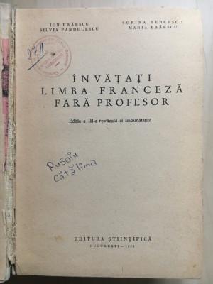 INVATATI LIMBA FRANCEZA FARA PROFESOR - Ion Braescu, Sorina Bercescu foto