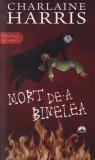Charlaine Harris - Mort de-a binelea, Vampirii Sudului, Vol. 5, Alta editura