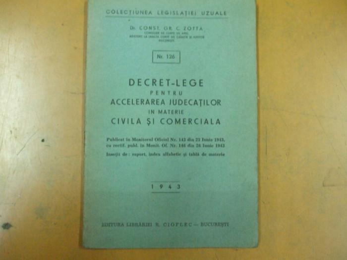 Decret - lege accelerarea judecatilor civil comercial C. Zotta Bucuresti 1943