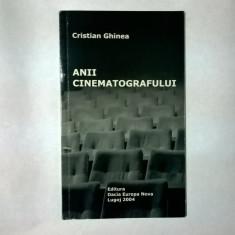 Cristian Ghinea - Anii cinematografului - Carte Cinematografie