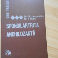 GH. LASCARACHE--CUM TRATAM SPONDILARTRITA ANCHILOZANTA - Carte Ortopedie