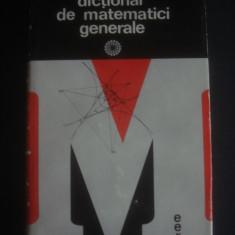 DICTIONAR DE MATEMATICI GENERALE