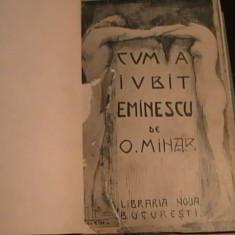CUM A IUBIT EMINESCU-COL-O. MINAR-UN AUTOGRAF AL POETULUI- LIBRARIA NOUA- - Carte veche