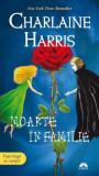 Charlaine Harris - Moarte in familie, Vampirii Sudului, Vol. 10, Alta editura