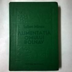 Iulian Mincu – Alimentatia omului bolnav - Carte Alimentatie