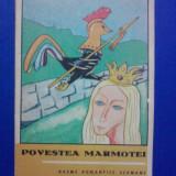 Povestea marmotei - Basme romantice germane / C8P - Carte de povesti