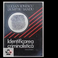 Lucian Ionescu, Idetificarea criminalistica, Ed. Stiintifica, 1990, 246 pag. - Carte Criminologie