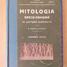 MITOLOGIA GRECO-ROMANA IN LECTURA ILUSTRATA- POPA LISSEANU- cartonata, 1926 - Carte veche