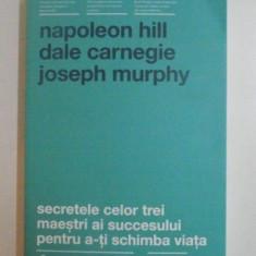 SECRETELE CELOR TREI MAESTRI AI SUCCESULUI PENTRU A-TI SCHIMBA VIATA de NAPOLEON HILL...JOSEPH MURPHY 2015 - Carte Marketing