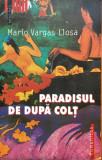 PARADISUL DE DUPA COLT - Mario Vargas Llosa, Humanitas, 2004