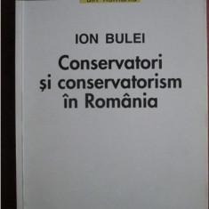 Ion Bulei - Conservatori si conservatorism in Romania - Istorie