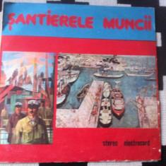 Santierele muncii Muzica Corala electrecord cor solisti epoca de aur exe 3270 disc vinyl lp, VINIL