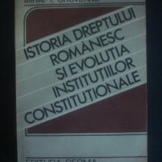 OROVEANU - ISTORIA DREPTULUI ROMANESC SI EVOLUTIA INSTITUTIILOR CONSTITUTIONALE - Istorie