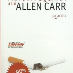 Allen Carr - IN SFARSIT NEFUMATOR METODA USOARA A LUI ALLEN CARR - Carte Medicina alternativa