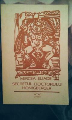 Mircea Eliade - Secretul doctorului Honigberger, 50 pagini, 10 lei foto