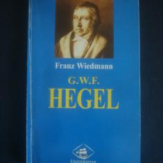 FRANZ WIEDMANN - G. W. F. HEGEL, Alta editura