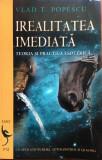IREALITATEA IMEDIATA - Vlad T. Popescu