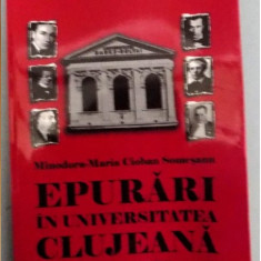Epurari in Universitatea Clujeana : 1944-1958 / Minodora-Maria Cioban Somesanu - Carte Istorie