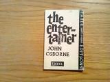 THE ENTERTAINER a Play by John Osborne - London, 89 p.; lb. engleza