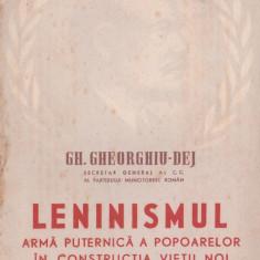 Gheorghe Gheorghiu-Dej - Leninismul arma puternica a poparelor - Istorie
