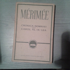 CRONICA DOMNIEI LUI CAROL AL IX-LEA-MERIMEE - Roman istoric