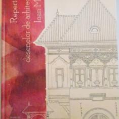 REPERTORIUL DESENELOR DE ARHITECTURA IOAN MINCU de ELENA OLARIU, IOANA MARIA PETRESCU, ANDREEA POP, 2015 - Carte Arhitectura