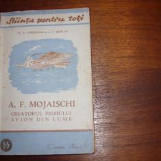A. F. MOJAISCHI, CREATORUL PRIMUNLUI AVION DIN LUME (raritate, cu ilustratii)*