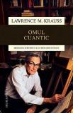 Omul cuantic. Biografia stiintifica a lui Richard Feynman - Lawrence M. Krauss, Alta editura