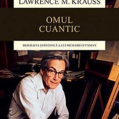 Omul cuantic. Biografia stiintifica a lui Richard Feynman - Lawrence M. Krauss - Carte Fizica