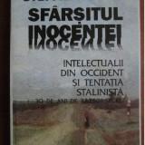 Stephen Koch - Sfarsitul inocentei. Intelectualii din Occident si stalinismul - Istorie