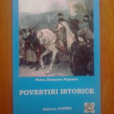 W4 Povestiri istorice - Petru Demetru Popescu - Carte de povesti
