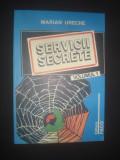 MARIAN URECHE - SERVICII SECRETE volumul 1, Alta editura