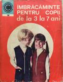 IMBRACAMINTE PENTRU COPII DE LA 3 LA 7 ANI - Georgeta Stoian